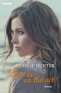 Love is on the air - Denise Hunter - E-Book