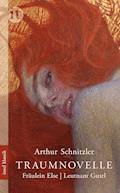 Traumnovelle. Fräulein Else. Leutnant Gustl - Arthur Schnitzler - E-Book