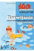 Rozwijanie fantazji, zainteresowań i zdolności uczniów - 160 pomysłów na nauczanie zintegrowane w klasach I-III - Jadwiga Stasica - ebook