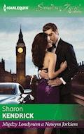 Między Londynem a Nowym Jorkiem - Sharon Kendrick - ebook