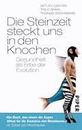 Die Steinzeit steckt uns in den Knochen - Detlev Ganten - E-Book