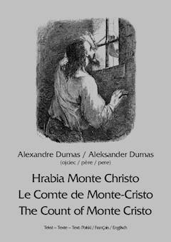 Hrabia Monte Christo. Le Comte de Monte-Cristo. The Count of Monte Cristo - Alexandre Dumas - ebook