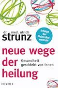 Neue Wege der Heilung - Ulrich Strunz - E-Book