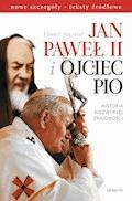 Jan Paweł II i Ojciec Pio - Edward Augustyn - ebook