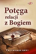 Potęga relacji z Bogiem. Przymierze krwi - Sten Nilsson - ebook
