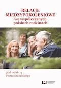 Relacje międzypokoleniowe we współczesnych polskich rodzinach - Piotr Szukalski - ebook