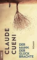 Der Mann, der Glück brachte - Claude Cueni - E-Book