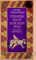 Verneig dich vor dem Tod - Peter Tremayne - E-Book