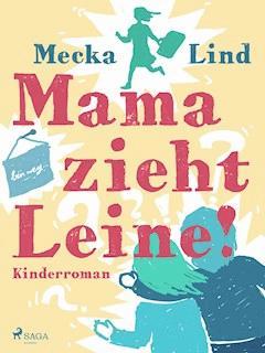 Mama zieht Leine! - Mecka Lind - E-Book