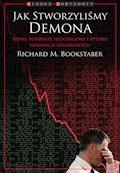 Jak stworzyliśmy demona - Richard M. Bookstaber - ebook