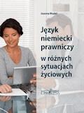 Język Niemiecki Prawniczy w Różnych Sytuacjach Życiowych - Joanna Mudel - ebook