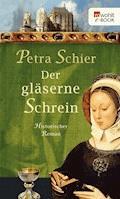 Der gläserne Schrein - Petra Schier - E-Book