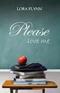 Please love me - Lora Flynn - E-Book
