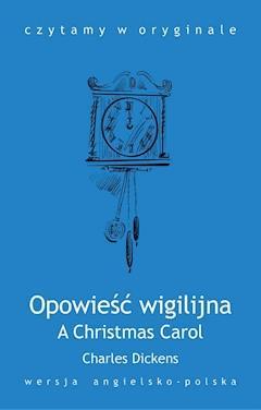A Christmas Carol. Opowieść wigilijna - Charles Dickens - ebook