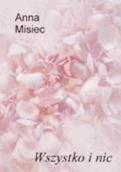 Wszystko i nic - Anna Misiec - ebook