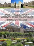 Zamki, pałace, dwory, fortece i ruiny południowej Wielkiej Brytanii - Grażyna Fuchs - ebook