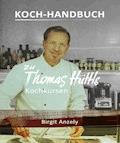 Koch-Handbuch zu Thomas Hüttls Kochkursen - Birgit Anzely - E-Book