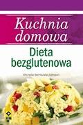 Kuchnia domowa. Dieta bezglutenowa - Michelle Berriedale-Johnson - ebook