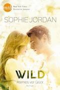Wild - Atemlos vor Glück - Sophie Jordan - E-Book