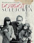 Powrót do Sulejówka. Opowieść o dworku marszałka Piłsudskiego - Włodzimierz Kalicki - ebook
