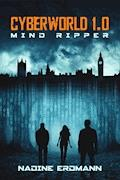 CyberWorld 1.0: Mind Ripper - Nadine Erdmann - E-Book