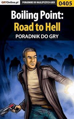 Boiling Point: Road to Hell - poradnik do gry - Maciej Jałowiec - ebook