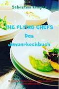 THE FLYING CHEFS Das Januarkochbuch - Sebastian Kemper - E-Book