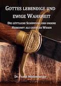 Gottes lebendige und ewige Wahrheit - Frank Mildenberger - E-Book
