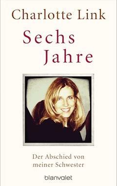 Sechs Jahre - Charlotte Link - E-Book