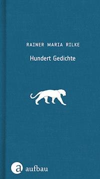 Hundert Gedichte Rainer Maria Rilke E Book Legimi Online