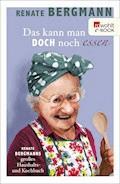 Das kann man doch noch essen - Renate Bergmann - E-Book