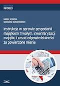 Instrukcja w sprawie gospodarki majątkiem trwałym, inwentaryzacji majątku i zasad odpowiedzialności za powierzone mienie - Maria Jasińska, Grzegorz Kurzątkowski - ebook