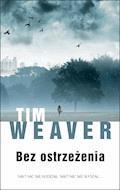 Bez ostrzeżenia - Tim Weaver - ebook