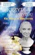 Skrzydła Romantyzmu / The Wings of Romanticism - Waldemar Andrzejczyk - ebook