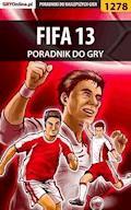 """FIFA 13 - poradnik do gry - Amadeusz """"ElMundo"""" Cyganek - ebook"""
