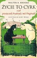 Życie to cyrk czyli prosiaczek Fryderyk i miś Ferginald - Walter R. Brooks - ebook