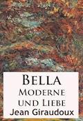 Bella - Moderne und Liebe - Jean Giraudoux - E-Book