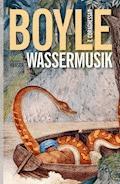 Wassermusik - T.C. Boyle - E-Book