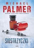 Siostrzyczki - Michael Palmer - ebook