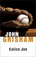 Calico Joe - John Grisham - ebook