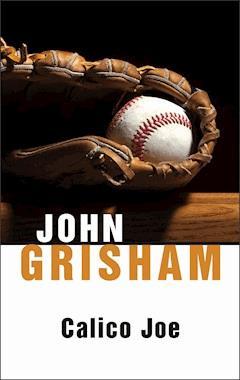 Calico Joe - John Grisham - ebook