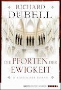 Die Pforten der Ewigkeit - Richard Dübell - E-Book