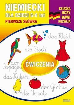 Niemiecki dla dzieci 6-8 lat. Pierwsze słówka. Ćwiczenia - Monika von Basse - ebook