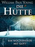 Die Hütte - William Paul Young - E-Book