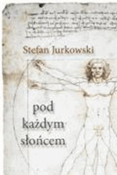 Pod każdym słońcem - Stefan Jurkowski - ebook