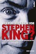 Wer fürchtet sich vor Stephen King? - Uwe Anton - E-Book