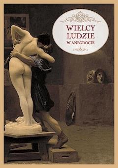 Wielcy ludzie w anegdocie - Przemysław Słowiński - ebook