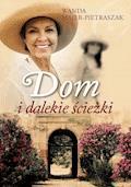 Dom i dalekie ścieżki - Wanda Majer-Pietraszak - ebook
