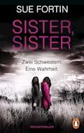 Sister, Sister - Zwei Schwestern. Eine Wahrheit. - Sue Fortin - E-Book