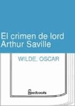El crimen de lord Arthur Saville - Oscar Wilde - ebook
